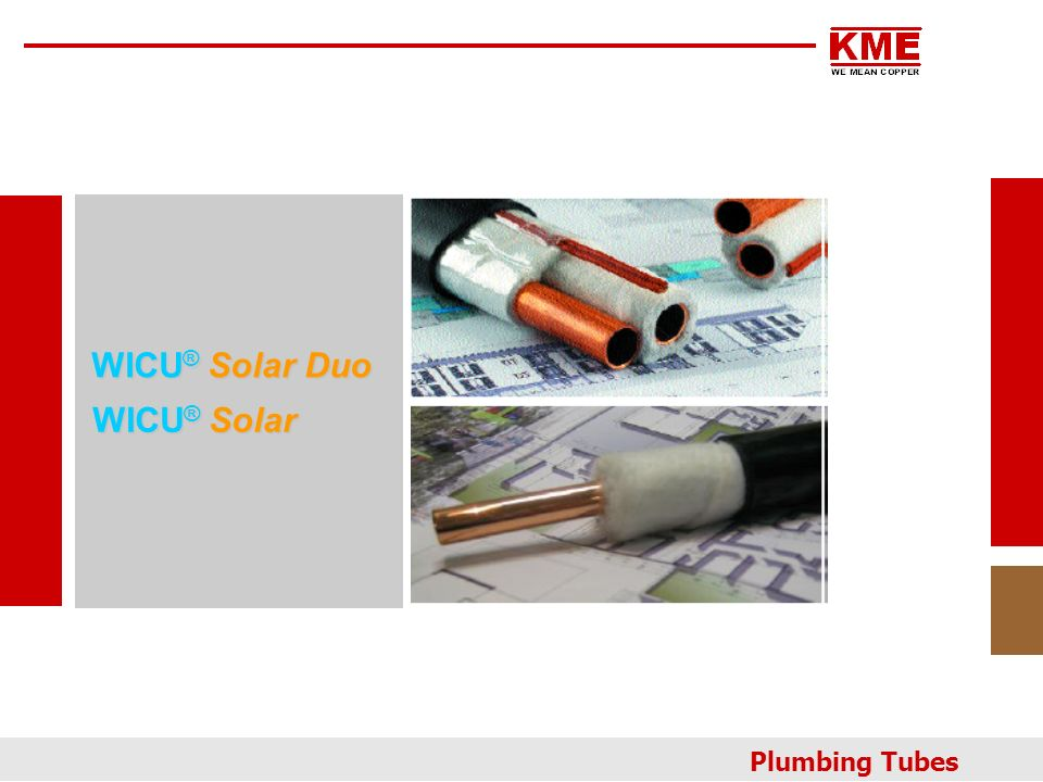 WICU ® Solar Duo Plumbing Tubes WICU ® Solar
