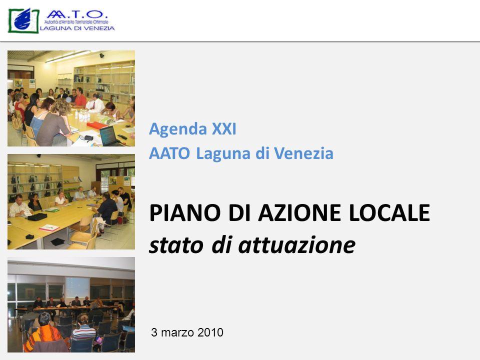 Agenda XXI AATO Laguna di Venezia PIANO DI AZIONE LOCALE stato di attuazione 3 marzo 2010