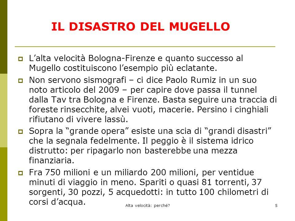 Lalta velocità Bologna-Firenze e quanto successo al Mugello costituiscono lesempio più eclatante.