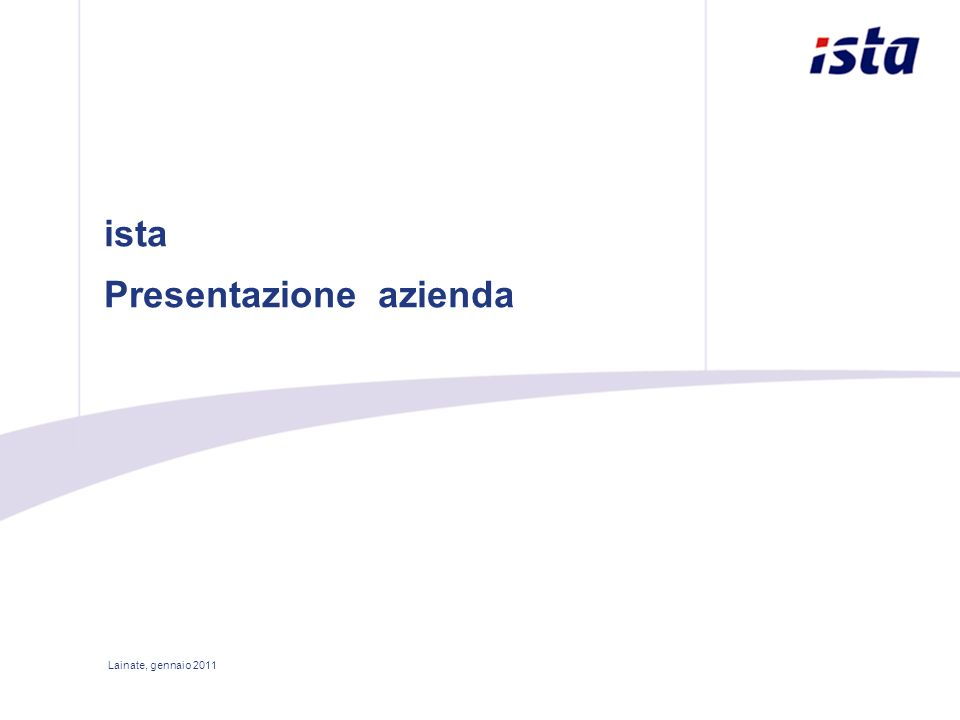 ista Presentazione azienda Lainate, gennaio 2011