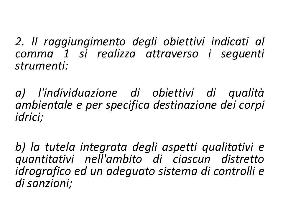 2. Il raggiungimento degli obiettivi indicati al comma 1 si realizza attraverso i seguenti strumenti: a) l'individuazione di obiettivi di qualità ambi
