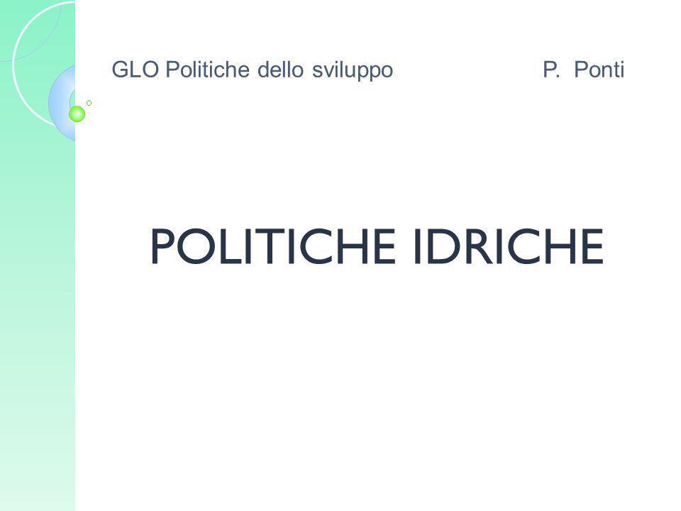 POLITICHE IDRICHE GLO Politiche dello sviluppoP. Ponti