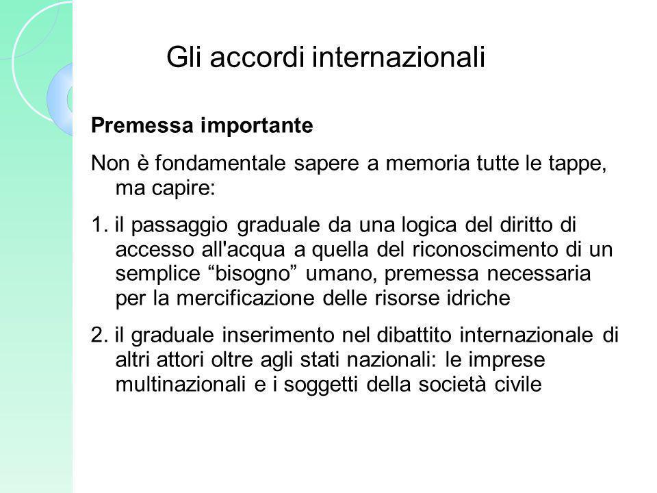 Gli accordi internazionali Premessa importante Non è fondamentale sapere a memoria tutte le tappe, ma capire: 1. il passaggio graduale da una logica d