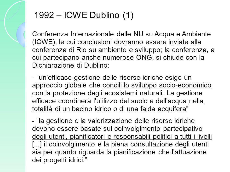 Conferenza Internazionale delle NU su Acqua e Ambiente (ICWE), le cui conclusioni dovranno essere inviate alla conferenza di Rio su ambiente e svilupp
