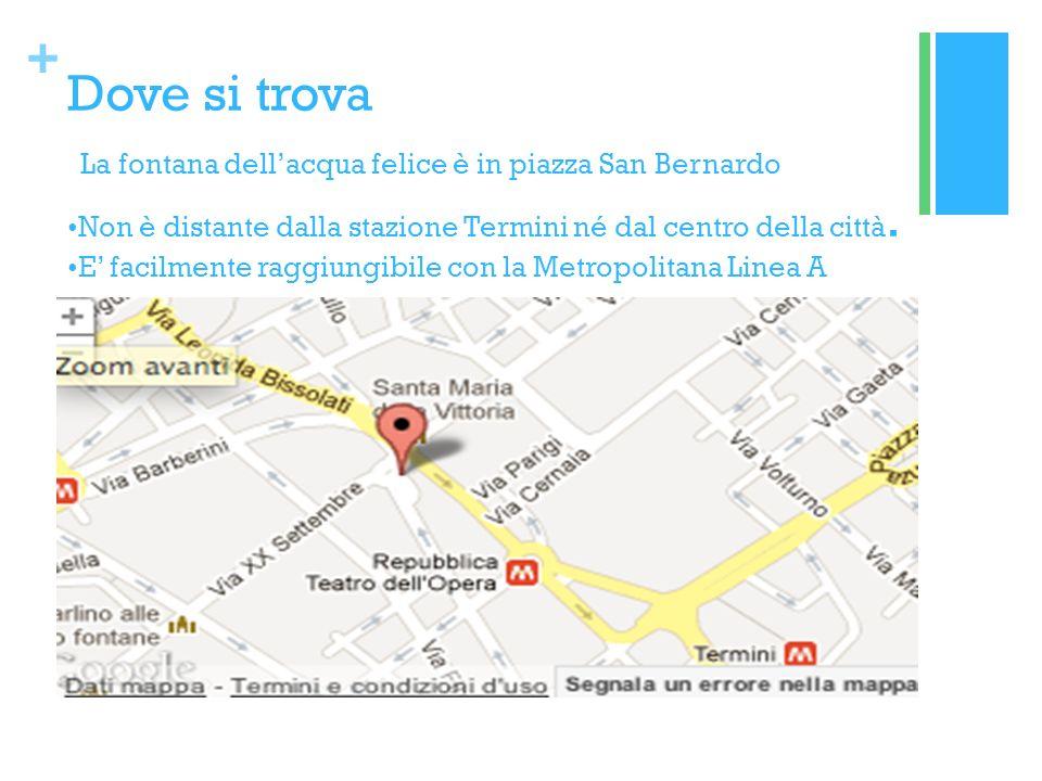+ Dove si trova La fontana dellacqua felice è in piazza San Bernardo Non è distante dalla stazione Termini né dal centro della città.