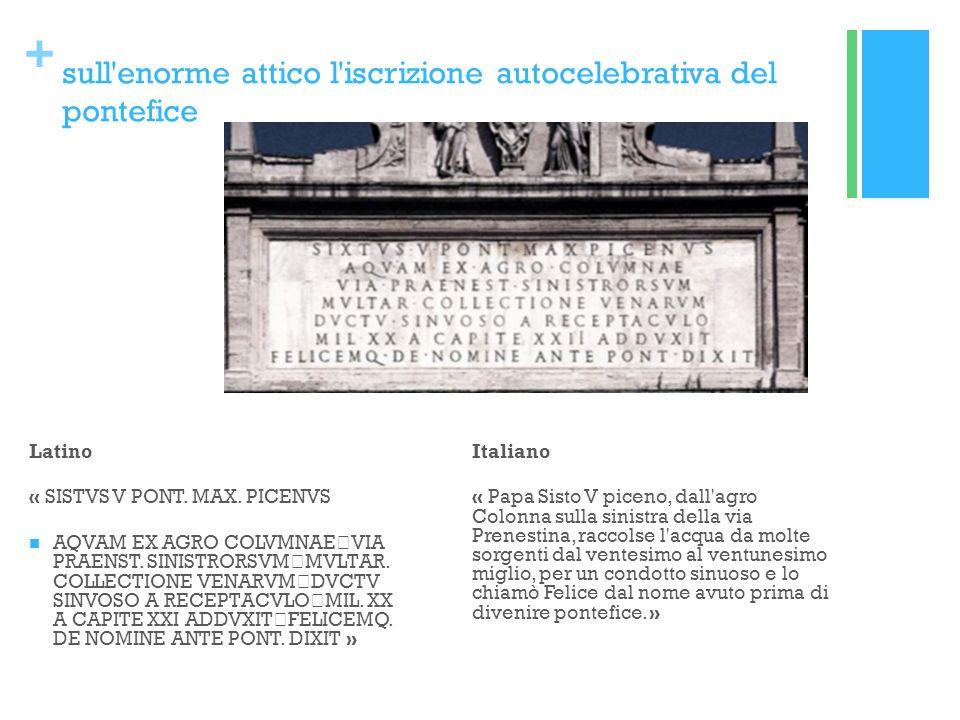 + sull enorme attico l iscrizione autocelebrativa del pontefice Latino « SISTVS V PONT.
