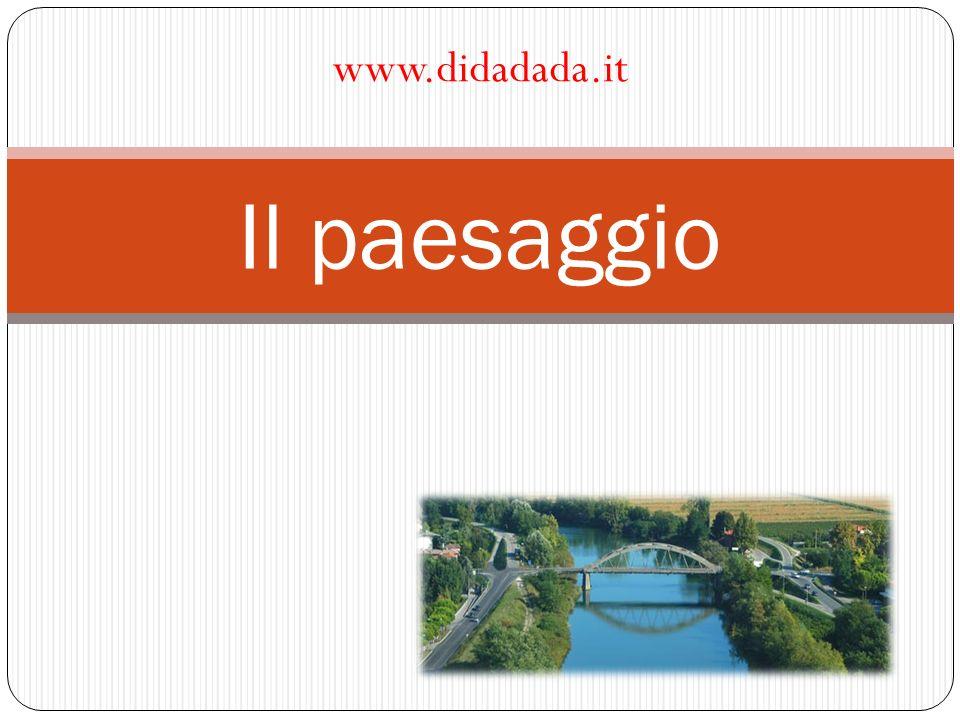 Il paesaggio www.didadada.it