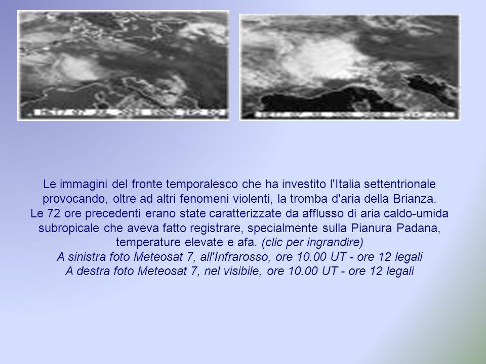 Le immagini del fronte temporalesco che ha investito l'Italia settentrionale provocando, oltre ad altri fenomeni violenti, la tromba d'aria della Bria