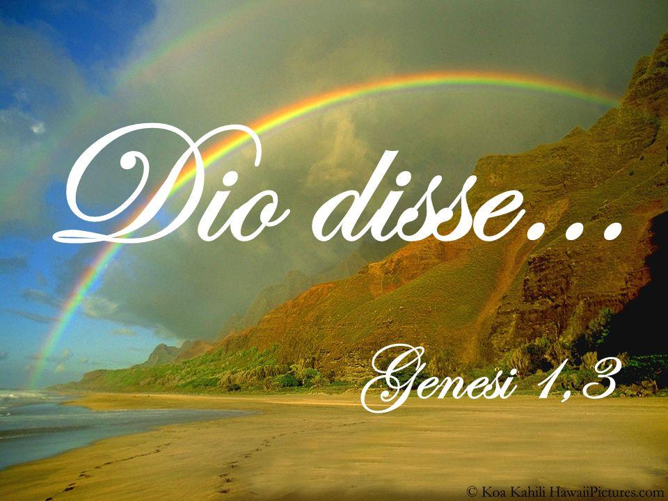 Dio disse: Facciamo luomo a nostra immagine, a nostra somiglianza… Genesi 1,26