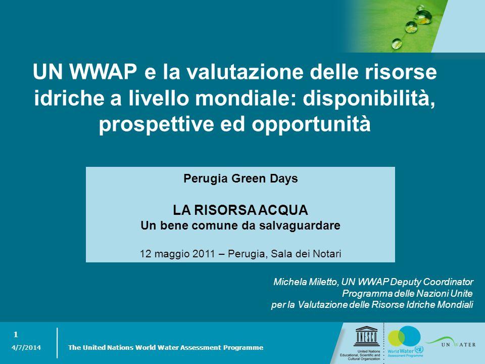 4/7/2014 The United Nations World Water Assessment Programme 1 4/7/2014 The United Nations World Water Assessment Programme 1 UN WWAP e la valutazione