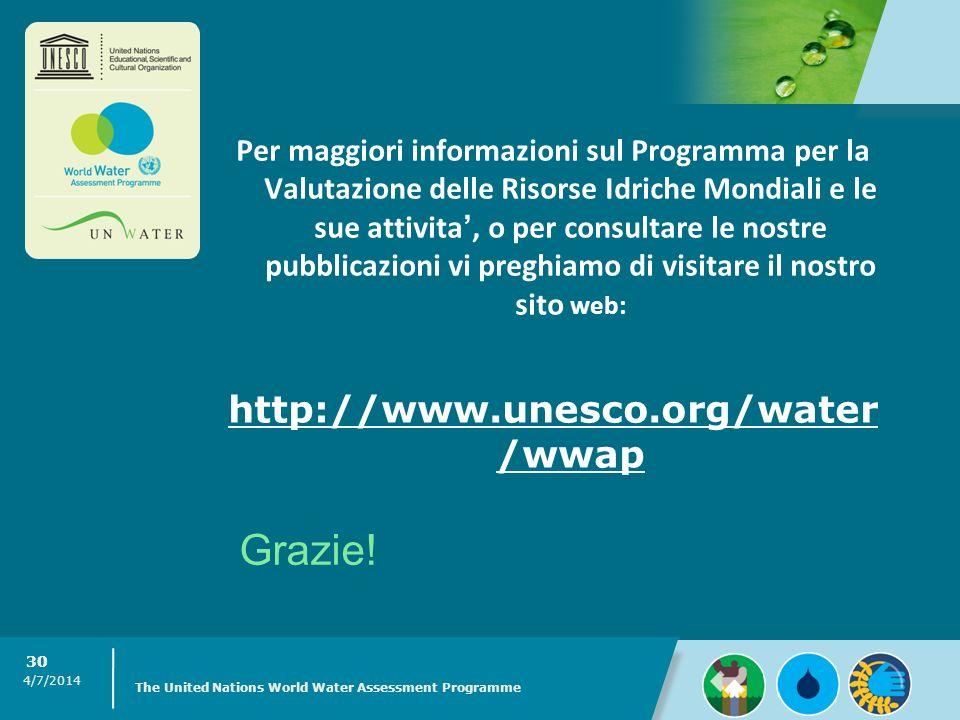 4/7/2014 The United Nations World Water Assessment Programme 30 Per maggiori informazioni sul Programma per la Valutazione delle Risorse Idriche Mondi