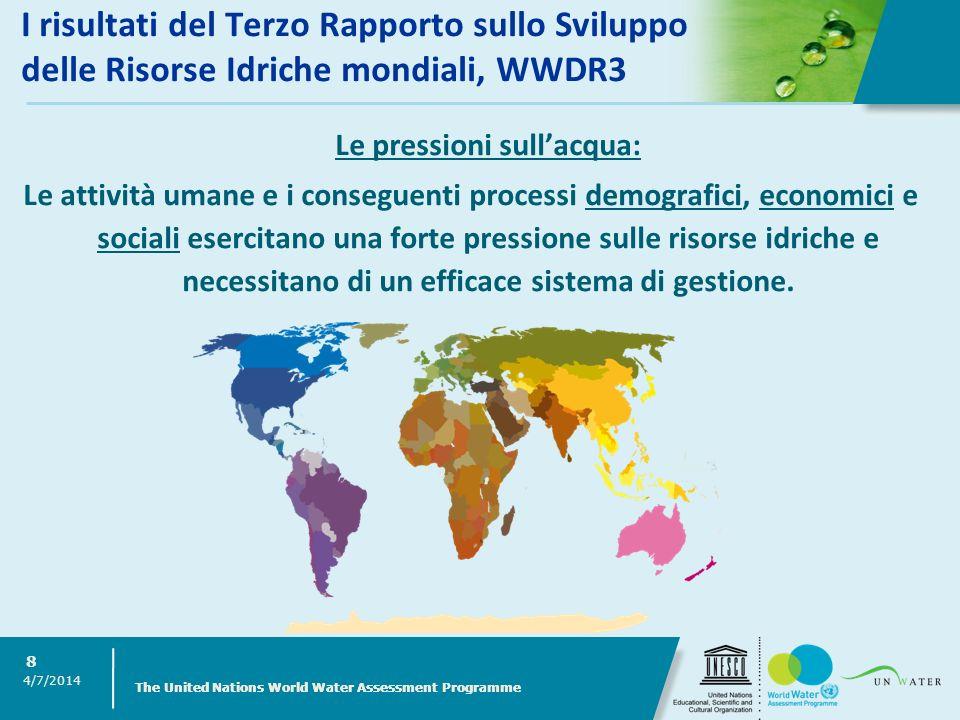 4/7/2014 The United Nations World Water Assessment Programme 8 I risultati del Terzo Rapporto sullo Sviluppo delle Risorse Idriche mondiali, WWDR3 Le