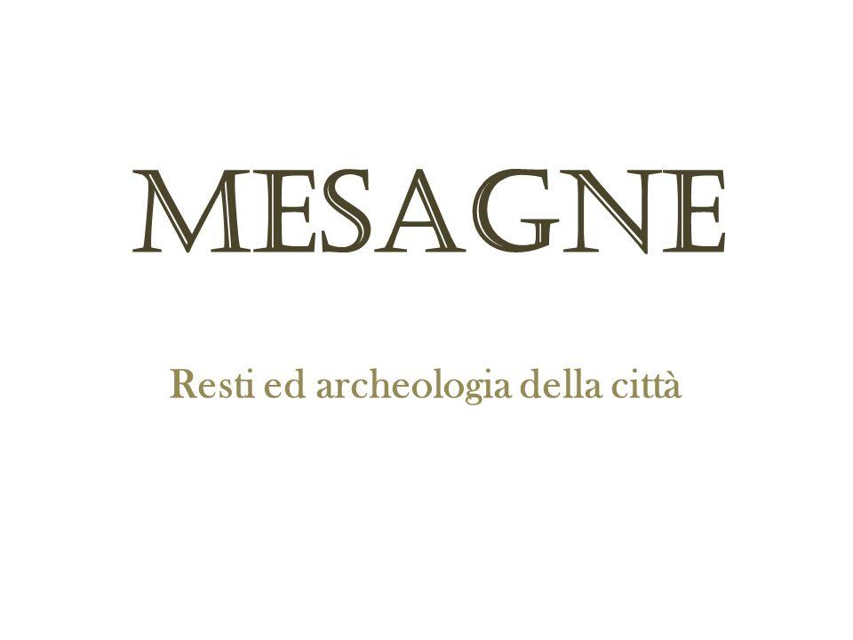 MESAGNE Resti ed archeologia della città