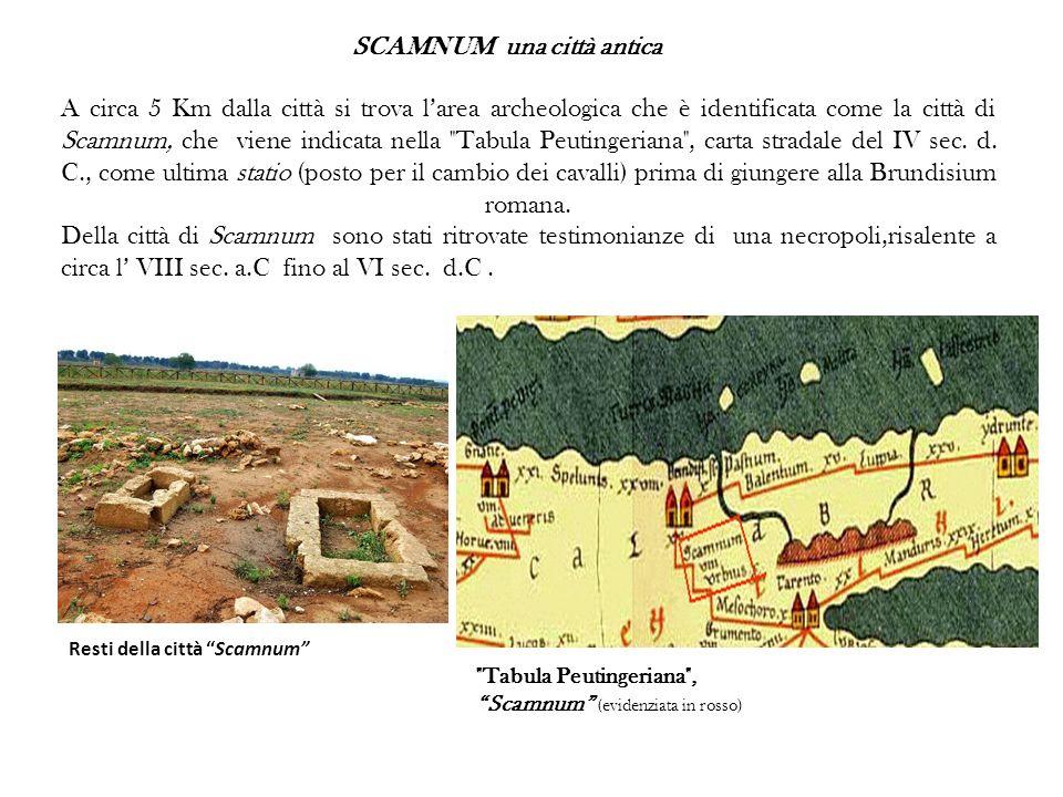A circa 5 Km dalla città si trova larea archeologica che è identificata come la città di Scamnum, che viene indicata nella Tabula Peutingeriana , carta stradale del IV sec.