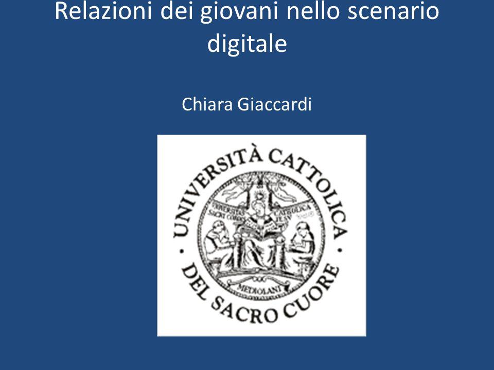 Relazioni dei giovani nello scenario digitale Chiara Giaccardi