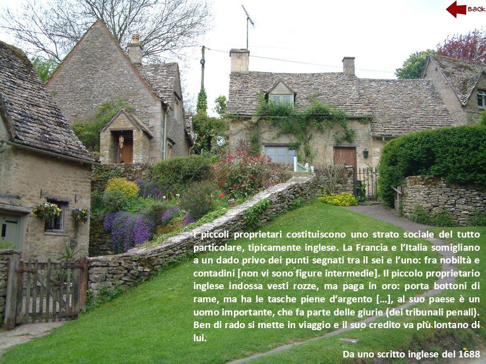 I piccoli proprietari costituiscono uno strato sociale del tutto particolare, tipicamente inglese. La Francia e lItalia somigliano a un dado privo dei