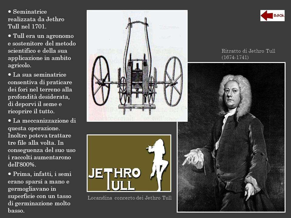 Ritratto di Jethro Tull (1674-1741) Locandina concerto dei Jethro Tull Seminatrice realizzata da Jethro Tull nel 1701. Tull era un agronomo e sostenit