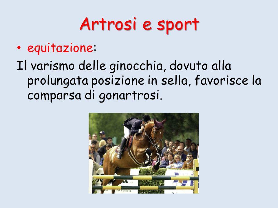 Artrosi e sport equitazione: Il varismo delle ginocchia, dovuto alla prolungata posizione in sella, favorisce la comparsa di gonartrosi.