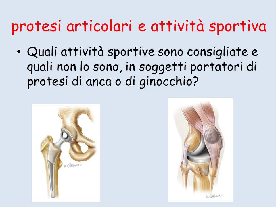 protesi articolari e attività sportiva Quali attività sportive sono consigliate e quali non lo sono, in soggetti portatori di protesi di anca o di ginocchio?