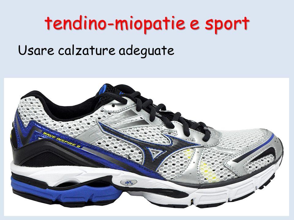 Usare calzature adeguate tendino-miopatie e sport