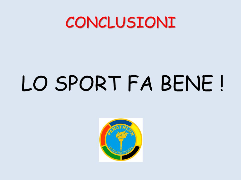 LO SPORT FA BENE ! CONCLUSIONI