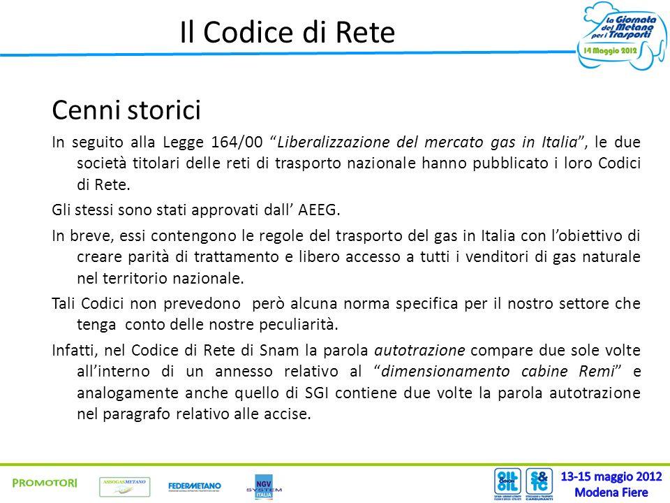Il Codice di Rete Cenni storici In seguito alla Legge 164/00 Liberalizzazione del mercato gas in Italia, le due società titolari delle reti di traspor