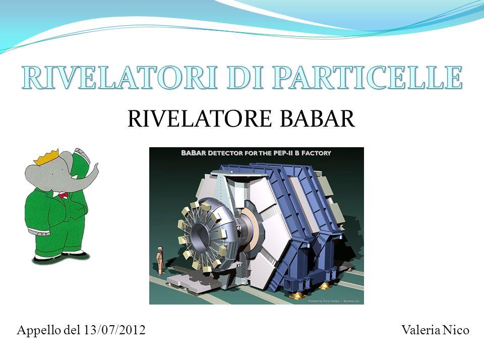Appello del 13/07/2012Valeria Nico RIVELATORE BABAR