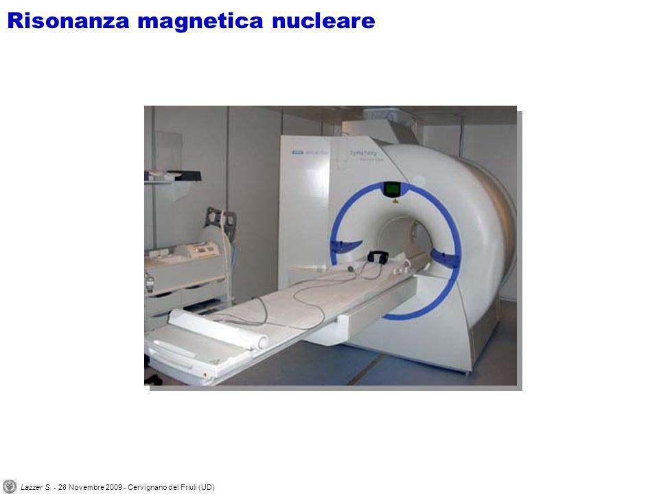 Risonanza magnetica nucleare Lazzer S. - 28 Novembre 2009 - Cervignano del Friuli (UD)