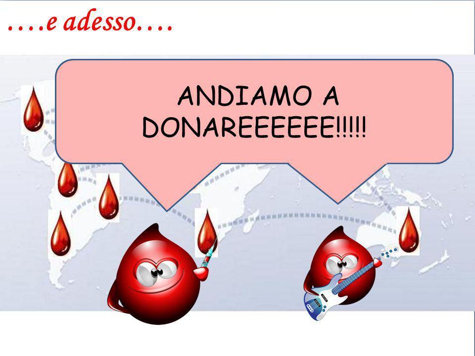 ANDIAMO A DONAREEEEEE!!!!! ….e adesso….