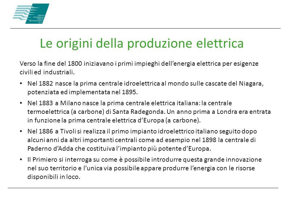 Verso la fine del 1800 iniziavano i primi impieghi dellenergia elettrica per esigenze civili ed industriali. Nel 1882 nasce la prima centrale idroelet