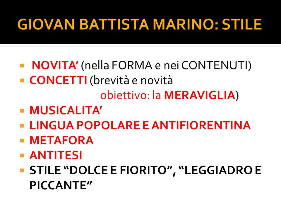 NOVITA (nella FORMA e nei CONTENUTI) CONCETTI (brevità e novità obiettivo: la MERAVIGLIA) MUSICALITA LINGUA POPOLARE E ANTIFIORENTINA METAFORA ANTITES