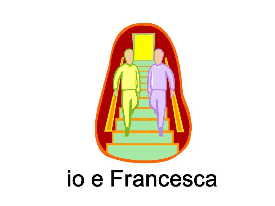 io e Francesca