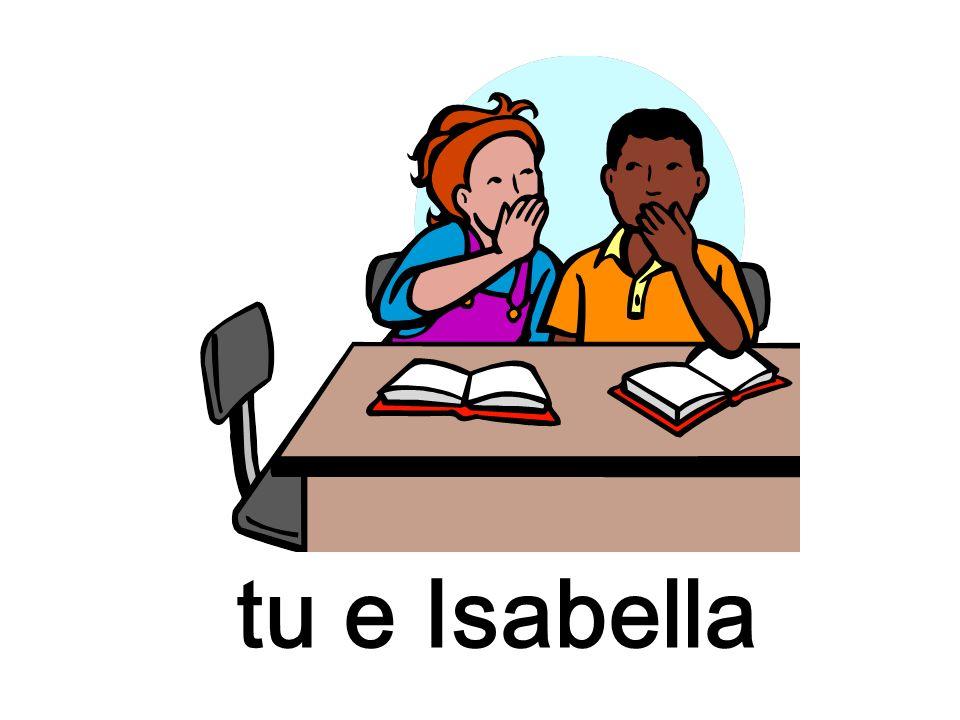 tu e Isabella