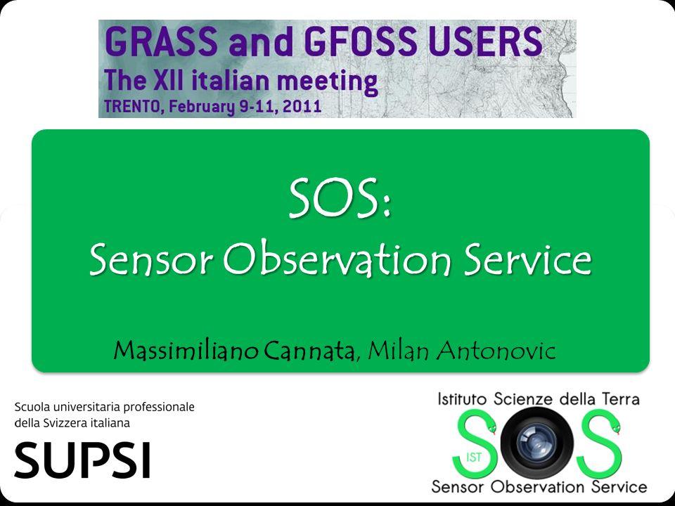 SOS: Sensor Observation Service Massimiliano Cannata, Milan Antonovic