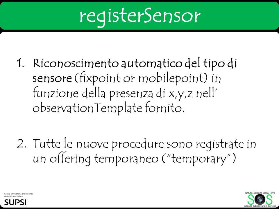 1.Riconoscimento automatico del tipo di sensore (fixpoint or mobilepoint) in funzione della presenza di x,y,z nell observationTemplate fornito. 2.Tutt