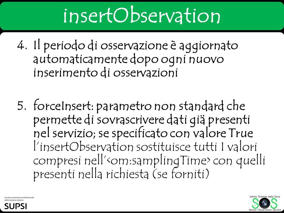 4.Il periodo di osservazione è aggiornato automaticamente dopo ogni nuovo inserimento di osservazioni 5.forceInsert: parametro non standard che permet