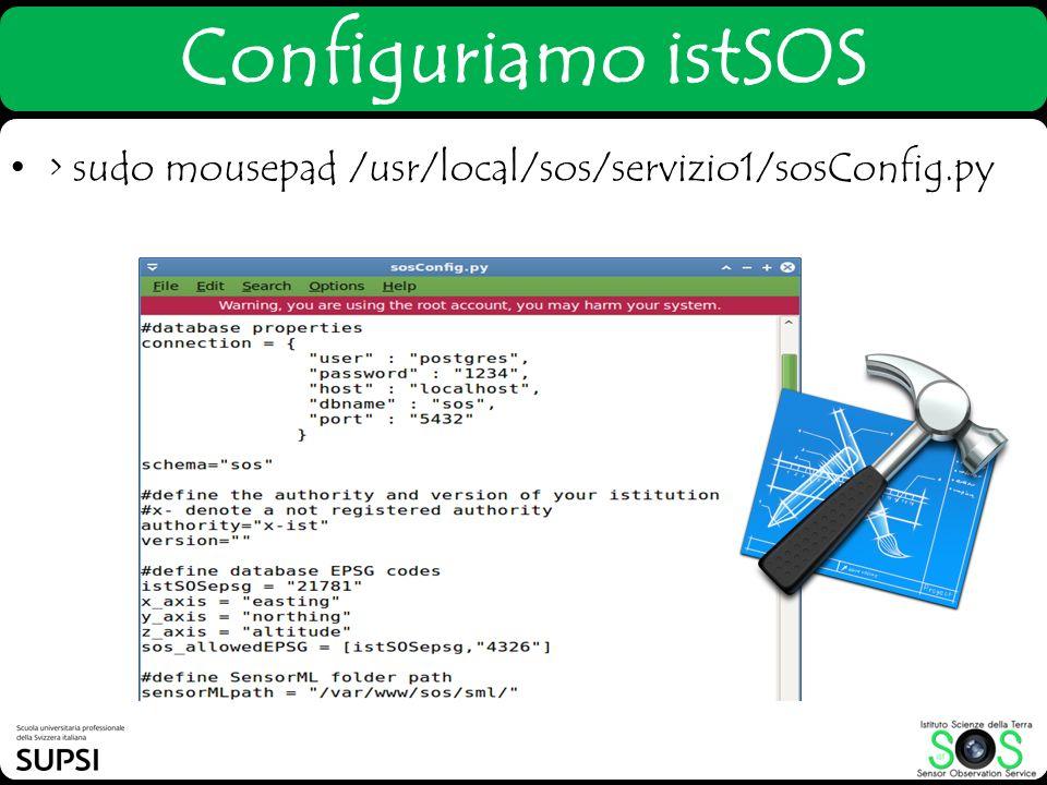 > sudo mousepad /usr/local/sos/servizio1/sosConfig.py Configuriamo istSOS