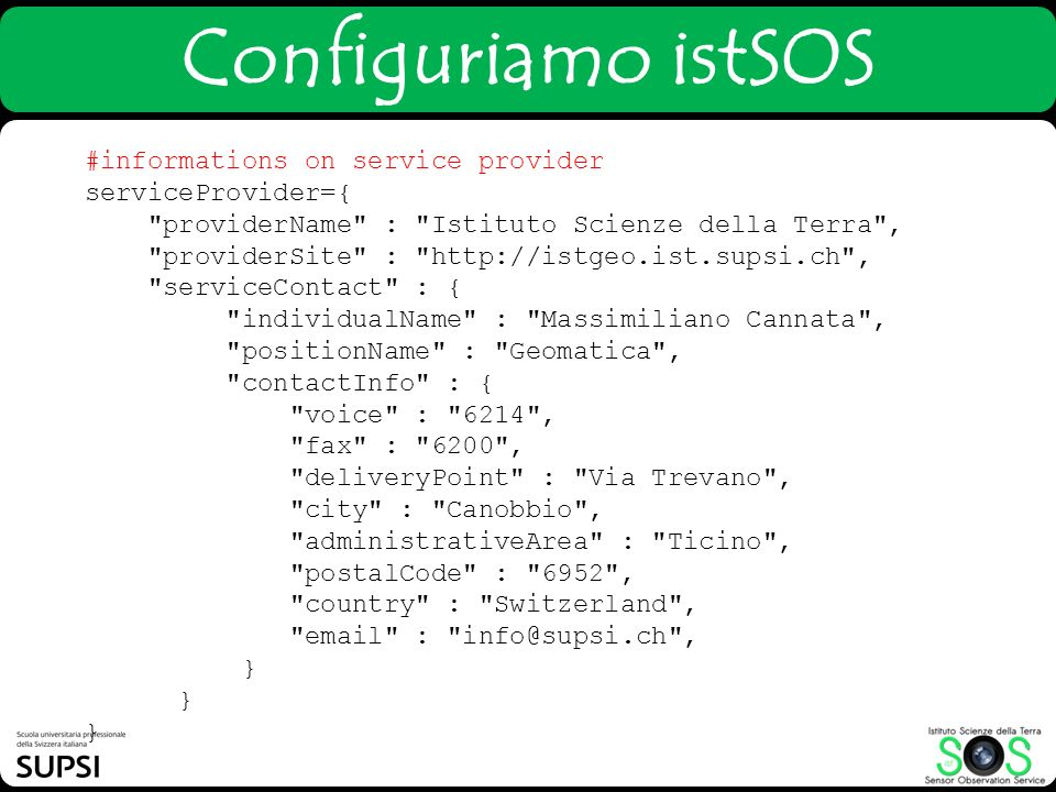 Configuriamo istSOS #informations on service provider serviceProvider={