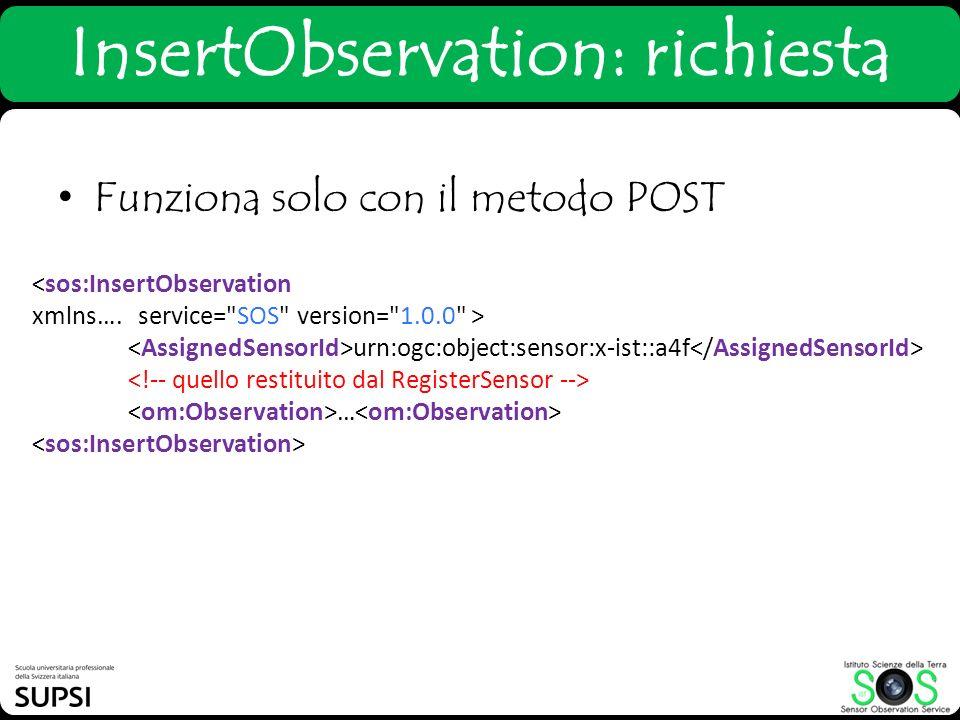 InsertObservation: richiesta Funziona solo con il metodo POST <sos:InsertObservation xmlns…. service=
