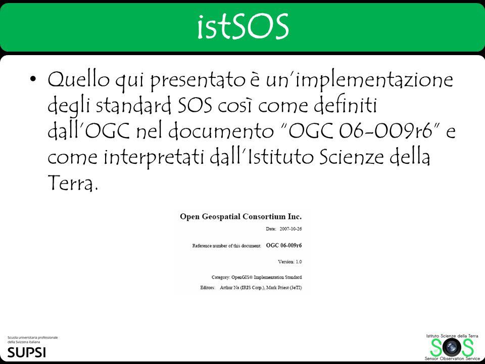 istSOS Quello qui presentato è unimplementazione degli standard SOS così come definiti dallOGC nel documento OGC 06-009r6 e come interpretati dallIsti