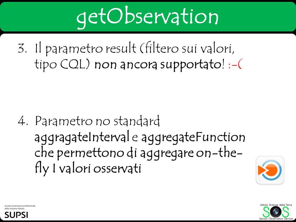3.Il parametro result (filtero sui valori, tipo CQL) non ancora supportato! :-( 4.Parametro no standard aggragateInterval e aggregateFunction che perm