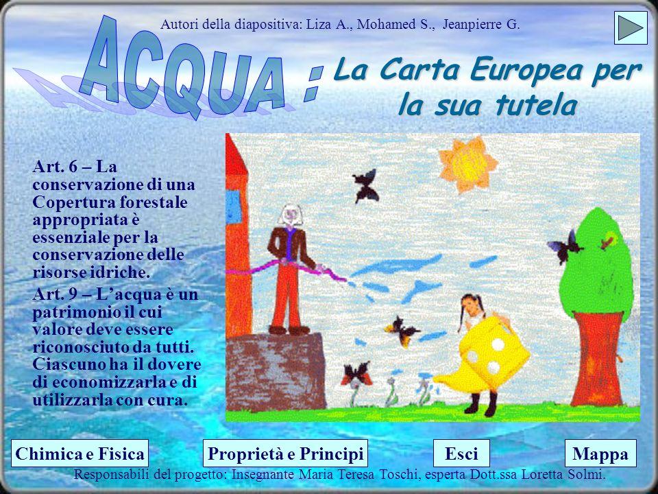 La Carta Europea per la sua tutela Autori della diapositiva: Liza A., Mohamed S., Jeanpierre G. Responsabili del progetto: Insegnante Maria Teresa Tos