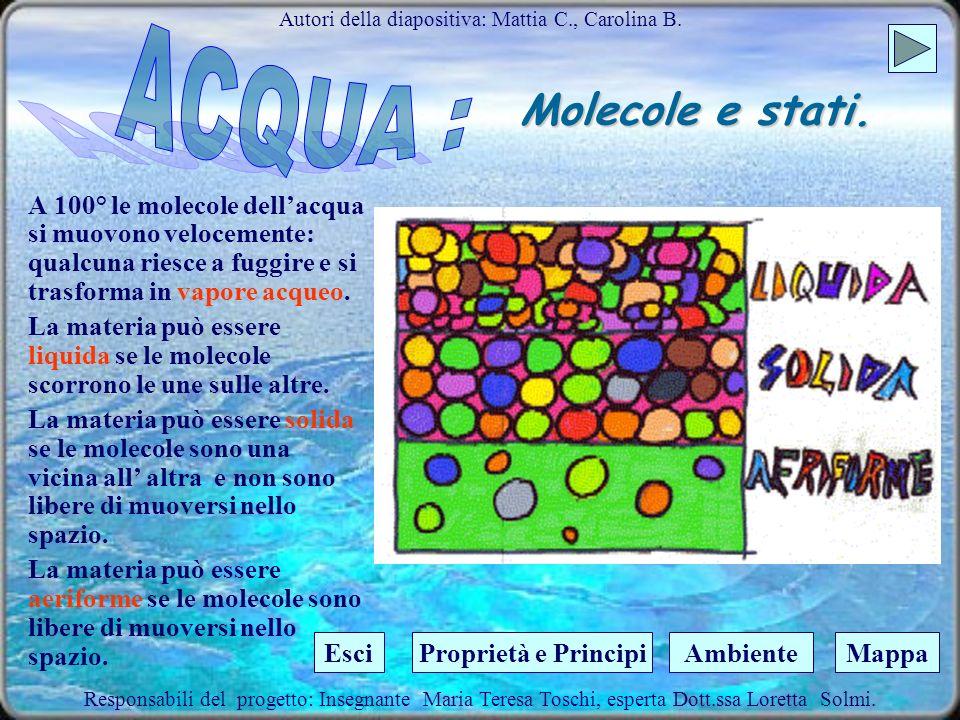 Molecole e stati La molecola dell acqua è formata da un atomo di ossigeno e due atomi di idrogeno. Quando una molecola, come quella dellacqua, è forma