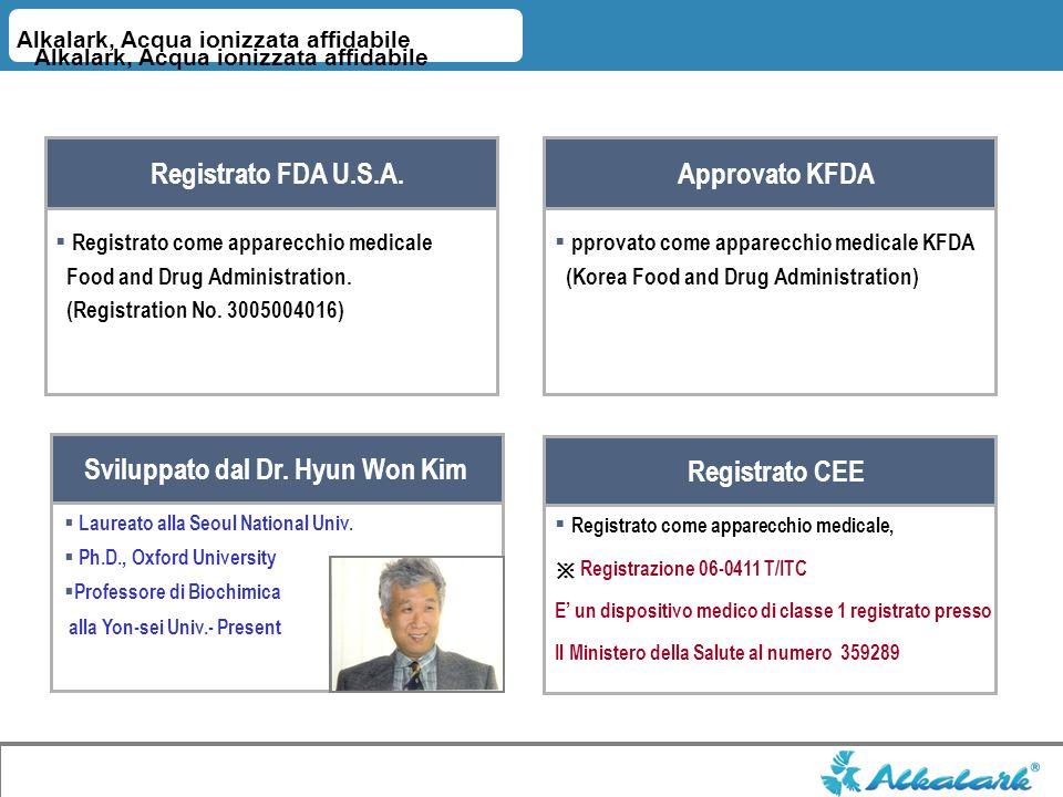 Alkalark, Acqua ionizzata affidabile Approvato KFDA Registrato CEE Sviluppato dal Dr. Hyun Won Kim pprovato come apparecchio medicale KFDA (Korea Food