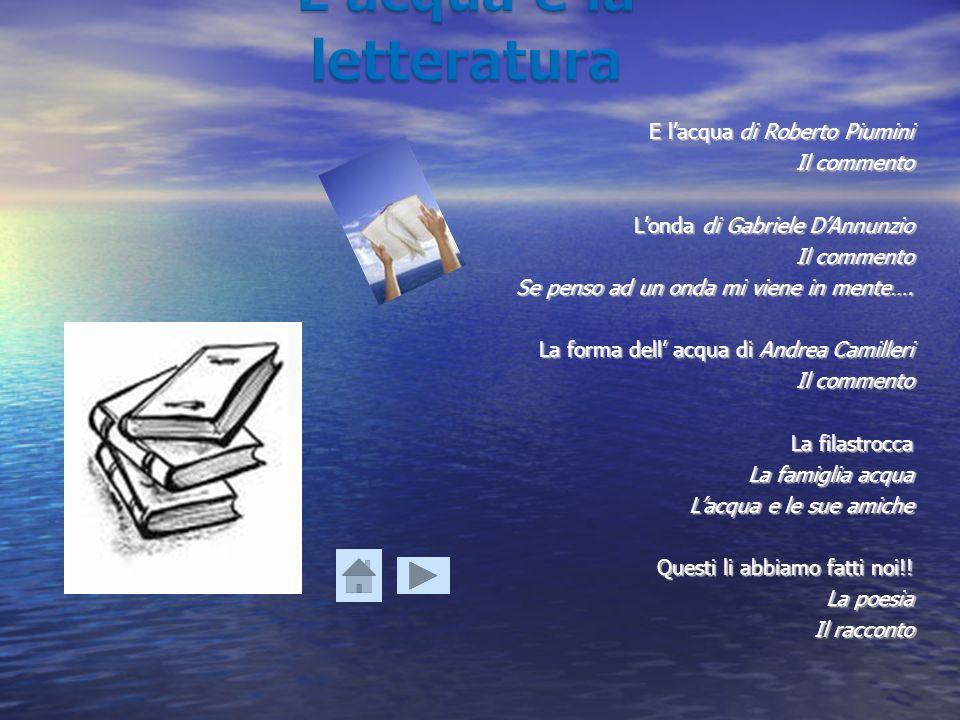 E lacqua di Roberto Piumini Il commento Londa di Gabriele DAnnunzio Il commento Se penso ad un onda mi viene in mente…. La forma dell acqua di Andrea