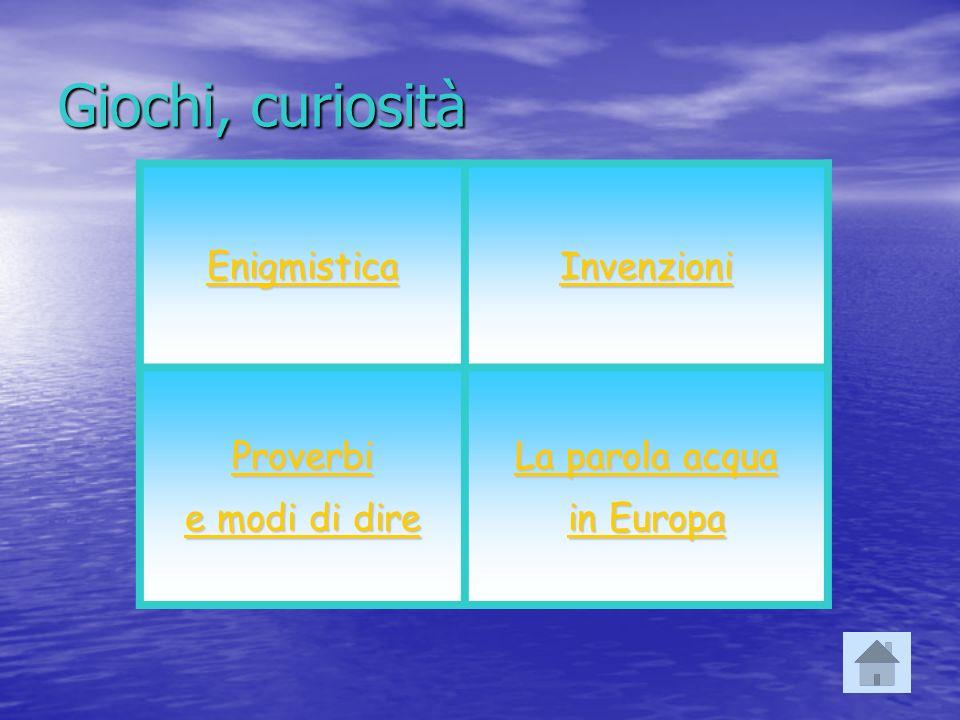 Giochi, curiosità Enigmistica Invenzioni Proverbi e modi di dire e modi di dire La parola acqua La parola acqua in Europa in Europa