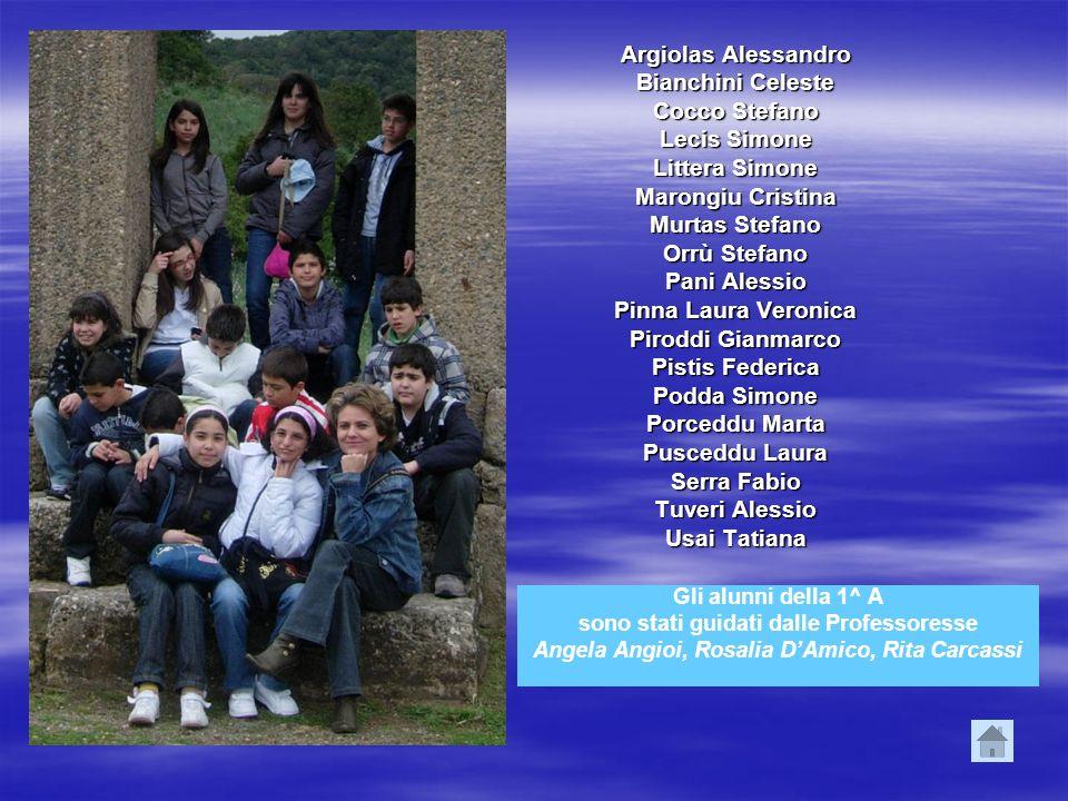 Gli alunni della 1^ A sono stati guidati dalle Professoresse Angela Angioi, Rosalia DAmico, Rita Carcassi Argiolas Alessandro Bianchini Celeste Cocco