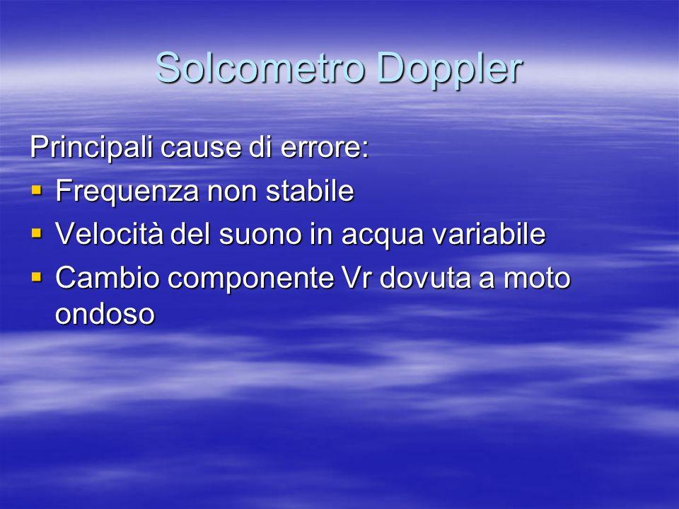 Solcometro Doppler Principali cause di errore: Frequenza non stabile Frequenza non stabile Velocità del suono in acqua variabile Velocità del suono in