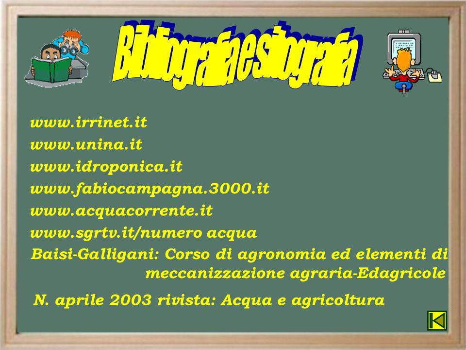 Baisi-Galligani: Corso di agronomia ed elementi di meccanizzazione agraria-Edagricole www.unina.it www.irrinet.it www.idroponica.it N. aprile 2003 riv