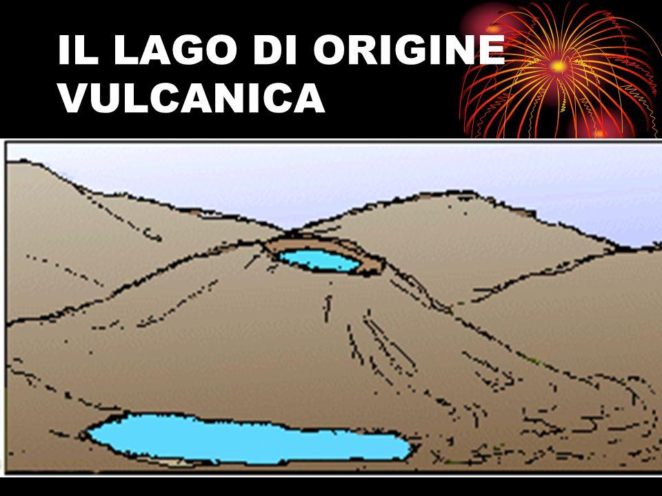 IL LAGO DI ORIGINE VULCANICA